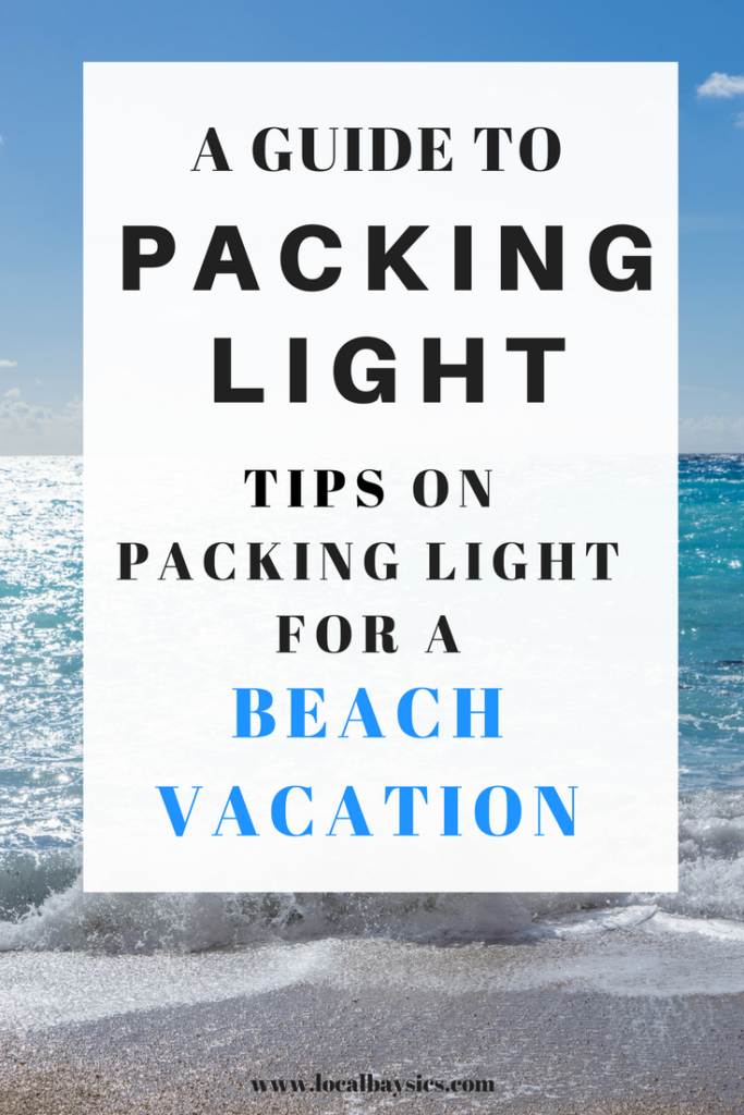 A guide to packing light for a beach vacation